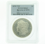 1878 7TF Reverse of 1878 Silver Morgan Dollar PCGS MS-63