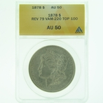 1878 REV 79 VAM 220 Silver Morgan Dollar ANACS AU-50 TOP 100